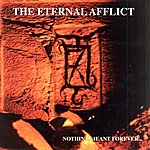 The Eternal Afflict Nothing Meant Forever