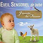 Rémi Guichard J'écoute La Ferme - Eveil Sensoriel De Bébé