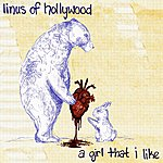 Linus Of Hollywood A Girl That I Like - Single