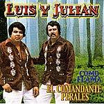 Luis Y Julian El Comandante Perales