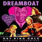 Nat King Cole Dreamboat (Remastered)
