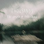 The Thousands The Sound Of Everything
