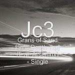 JC3 Grans Of Sand [Swi Death Trp] (Feat. Arseninx) - Single