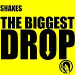 The Shakes The Biggest Drop