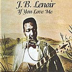 J.B. Lenoir If You Love Me