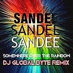 Sandee Somewhere Over The Rainbow (Dj Global Byte Remix)