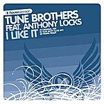 Tune Brothers I Like It (Feat. Anthony Locks)