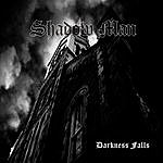 Shadow Man Darkness Falls