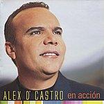 Alex D'Castro En Acción