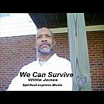 Willie Jones We Can Survive