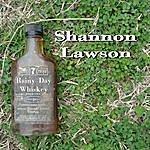 Shannon Lawson Rainy Day Whiskey