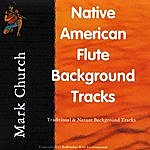 Mark Church Native American Flute Backgrounds