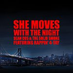 Rappin' 4-Tay She Moves With The Night ( Feat. Sean Cos & The Solid Smoke)