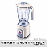 Robbie Rivera French Fries From Miami Beach
