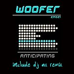 Woofer Anticipating