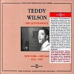 Teddy Wilson The Quintessence : New-York Chicago (1933-1950)