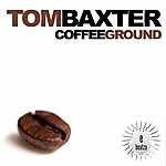 Tom Baxter Coffee Ground