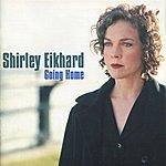 Shirley Eikhard Going Home