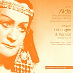 Birgit Nilsson Verdi: Aida (Abridged Performance, 1956) (Nilsson, Hertzberg) / Wagner: Lohengrin (Excerpts, 1952) / Wagner: Parsifal (Excerpts, 1959) (Royal Swedish