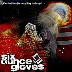 Six Ounce Gloves Its About Time For Everything To Change