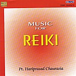 Hariprasad Chaurasia Music For Reiki