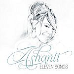 Ashanti Eleven Songs