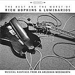 Rich Hopkins & Luminarios The Best And Worst Of