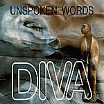 Diva Unspoken Words