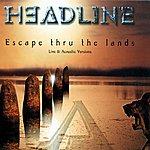 Headline Escape Thru The Lands