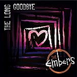 The Embers The Long Goodbye - Single