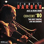 Chris Barber Concert '80 The First Digital Live Recording