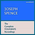 Joseph Spence The Complete Folkways Recordings