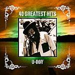 U-Roy 40 Greatest Hits