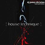 James Christian House Technique (Continuous Dj Mix By James Christian)