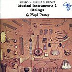 Hugh Tracey Musical Instruments 1. Strings