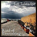 Jeff Talmadge Kind Of Everything