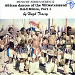 Hugh Tracey African Dances Of The Witwatersrand Gold Mines, Part 1