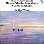 Hugh Tracey Music Of The Northern Congo 2: Bantu Languages