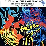 Hugh Tracey The Lion On The Path And Other African Stories