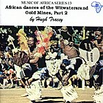 Hugh Tracey African Dances Of Teh Wiwaters And Gold Mines, Part 2
