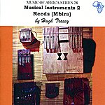 Hugh Tracey Musical Instruments 2. Reeds