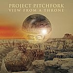 Project Pitchfork View From A Throne
