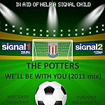 The Potters We'll Be With You (2011 Mix By Chris Peace) (Feat. Jackie Trent) - Single
