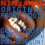 Ninjaman Original Front Tooth Gold Tooth Don Gorgon