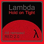 Lambda Hold On Tight, All Remixes!