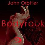 John Orbiter Bodyrock