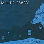 Miles Away Rewind, Repeat…