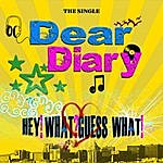 Dear Diary Hey!what?Guess What!