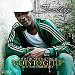 Scotty Gots To Getit (Feat. Bobby Creekwater) - Single