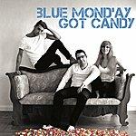 Blue Monday Got Candy